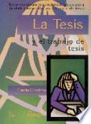 La tesis y el trabajo de tesis / Thesis and Dissertation Work