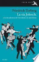 La tía Jolesch, o la decadencia de Occidente en anécdotas