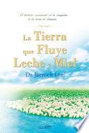 La Tierra que Fluye Leche y Miel : The Land Flowing with Milk and Honey (Spanish Edition)