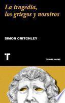 La tragedia, los griegos y nosotros
