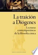 La traición a Diógenes. Lecturas contemporáneas de la filosofía