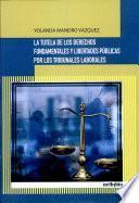 La tutela de los derechos fundamentales y libertades públicas por los tribunales laborales