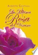 La Última Rosa Del Verano