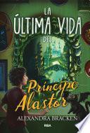 La última vida del príncipe Alastor (Prosper Redding 2)