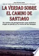 La verdad sobre el Camino de Santiago, un camino de peregrinación