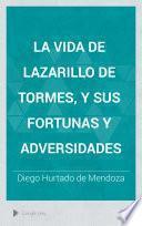 La vida de Lazarillo de Tormes y sus fortunas y adversidades