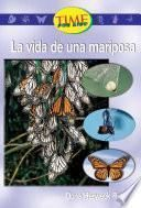 La vida de una mariposa (A Butterfly's Life): Upper Emergent (Nonfiction Readers)