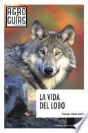 La vida del lobo