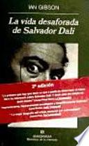 La vida desaforada de Salvador Dalí