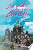La Vida En Berlin
