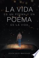 La Vida Es Un Poema Y Un Poema Es La Vida