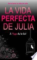 La Vida Perfecta de Julia