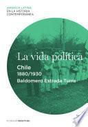 La vida política. Chile (1880-1930)