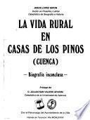 La vida rural en Casas de los Pinos (Cuenca)
