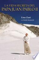 La vida secreta de Juan Pablo II / Secret Life of John Paul II
