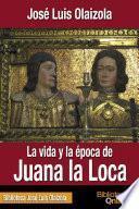 La vida y la época de Juana la Loca
