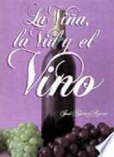 La Viña, la vid y el vino