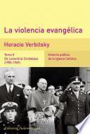 La violencia evangélica (Tomo 2). De Lonardi al Cordobazo (1955-1969)