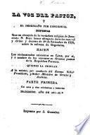 """La voz dll [del] Pastor, y el desengaño por conciencia, defensa que ... hacen los exclaustrados existentes en Lima, por si, y á nombre de los ausentes en diversos puntos de la Republica Peruana. ... Con notas ... ecclesiasticas e historcias [sic], etc. [Containing """"El Apoderado de los Esclaustrados, etc., by F. Ayuso; and """"El Clero Ex-Regular de Lima, a los Verdaderos C̡reyentes de la Republica Peruana.""""] Parte I."""