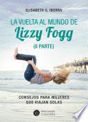 La vuelta al mundo de Lizzy Fogg (II Parte)