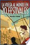 La vuelta al mundo en 20 festivales