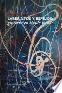 LABERINTOS Y ESPEJOS: GUITARRA EN OLVIDO MENOR