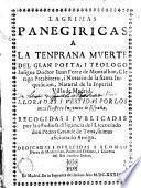 Lágrimas panegíricas a la temprana muerte del gran poeta Juan Perez de Montalban