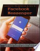Lanzamiento del marketing de bots de Facebook Messenger