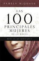 Las 100 Principales Mujeres de la Biblia