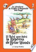 Las Adventuras de Freddie el Dragoncito Vota Fuego: El Reloj que Salvo la Represa de Briar Woods
