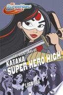 Las aventuras de Katana en Super Hero High (DC Super Hero Girls 4)