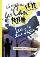 Las aventuras de las Can y sus amigos. Leo y la llave mágica