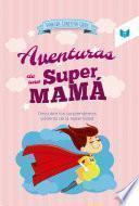 Las aventuras de una super mamá