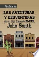 Las aventuras y desventuras de un tipo llamado Smith, John Smith