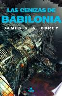 Las cenizas de Babilonia (The Expanse 6)