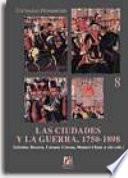 Las ciudades y la guerra, 1750-1898