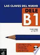 Las clavas del nuevo DELE. Nivel (B1). Lehrbuch + Audio-CD