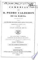 Las comedias de d. Pedro Calderon de la Barca, corregidas y dadas á luz par J.J. Keil senior
