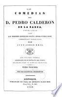 Las comedias de D. Pedro Calderon de la Barca, cotejadas con las mejores ediciones hasta ahora publicadas