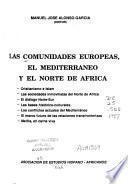 Las comunidades europeas, el Mediterráneo y el Norte de Africa