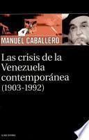 Las crisis de la Venezuela contemporánea (1903-1992)