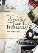 Las décadas de don José E. Iturriaga