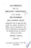 Las Delicias de la religion christiana, ó, El poder del Evangelio para hacernos felices