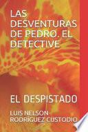 Las Desventuras de Pedro. El Detective: El Despistado
