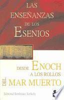 Las Enseñanzas de los esenios desde Enoch hasta los rollos del Mar Muerto