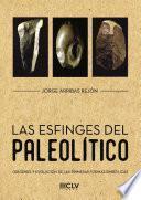 Las Esfinges del Paleolítico