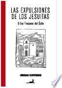 Las expulsiones de los jesuitas, o, Los fracasos del éxito