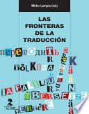Las fronteras de la traducción. Las prácticas traductivas como cuestión sociocultural