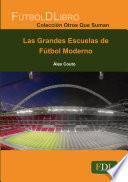 Las Grandes escuelas del fútbol moderno