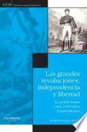Las grandes revoluciones: independencia y libertad.